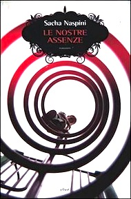 &quot;Le nostre assenze&quot; di Sacha Naspini (Elliot Edizioni)