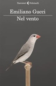&quot;Nel vento&quot; di Emiliano Gucci (Feltrinelli)