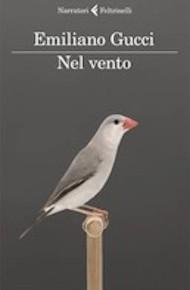 """""""Nel vento"""" di Emiliano Gucci (Feltrinelli)"""