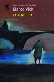 &quot;La vendetta&quot; di Marco Vichi (Guanda)