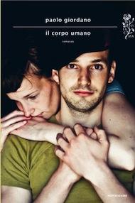 """""""Il corpo umano"""" di Paolo Giordano (Mondadori)"""