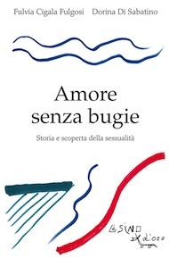 """""""Amore senza bugie"""" di Fulvia Cigala Fulgosi e Dorina Di Sabatino (L'Asino d'oro Edizioni)"""