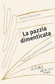 """""""La pazzia dimenticata"""" di Adriana Pannitteri (L'Asino d'oro edizioni)"""