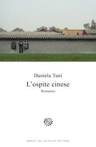 """L'ospite cinese"" di Daniela Tani (Marco Del Bucchia Editore)"