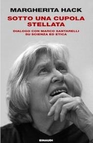 """Sotto una cupola stellata"" di Margherita Hack (Einaudi)"