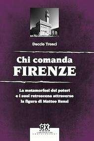 """""""Chi comanda Firenze"""" di Duccio Tronci (Castelvecchi Editore)"""