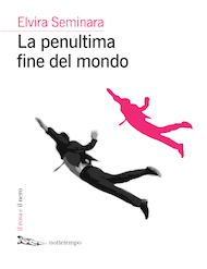 """""""La penultima fine del mondo"""" di Elvira Seminara (Nottetempo Edizioni)"""