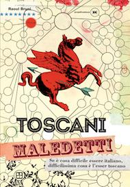 """Toscani Maledetti"" a cura di Raoul Bruni (Piano B Edizioni)"