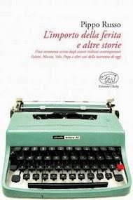 """""""L'importo della ferita e altre storie"""" di Pippo Russo (Edizioni Clichy)"""