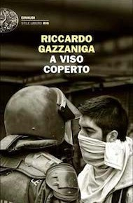 """""""A viso coperto"""" di Riccardo Gazzaniga (Einaudi)"""