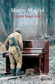"""""""Come fossi solo"""" di Marco Magini (Giunti Editore)"""