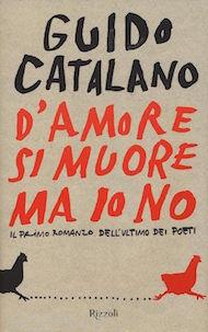 """compra """"D'amore si muore ma io no"""" di Guido Catalano (Rizzoli)"""