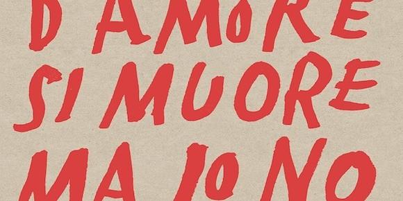 """""""D'amore si muore ma io no"""" di Guido Catalano (Rizzoli)"""